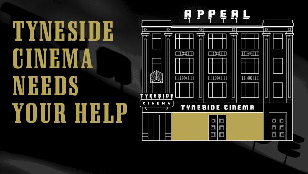 Tyneside Cinema Appeal needs your help
