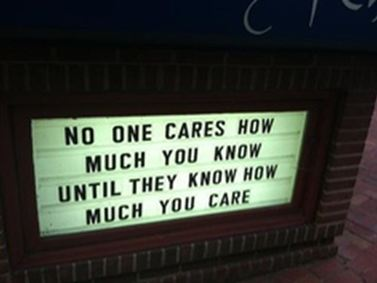 No one cares how much you know until they know how much you care